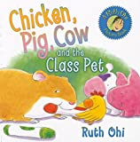 Ohi, Ruth: Chicken, Pig, Cow and the Class Pet