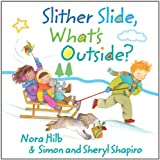 Hilb, Nora: Slither Slide, What's Outside?