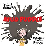 Munsch, Robert: Mud Puddle