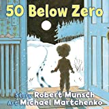 Munsch, Robert: 50 Below Zero