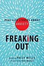 Freaking Out: Real-life Stories About…