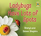 Ladybugs Have Lots of Spots (Shapes and…