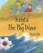 Kenta and the Big Wave by Ruth Ohi