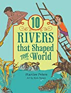 10 Rivers that Shaped the World (World of…