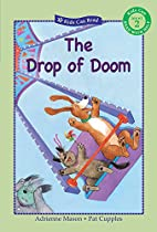 The Drop of Doom (Kids Can Read) by Adrienne…