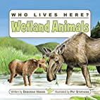 Who Lives Here? Wetland Animals (Who Lives…