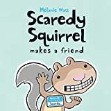 Watt, M&eacute;lanie: Scaredy Squirrel Makes a Friend