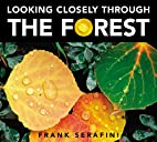Looking Closely through the Forest by Frank…