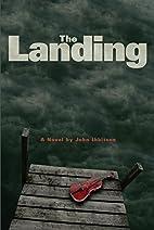 The Landing by John Ibbitson