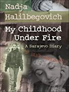 My Childhood Under Fire: A Sarajevo Diary by…