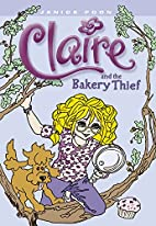 Claire and the Bakery Thief (Claire) by…