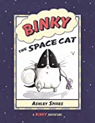 Binky the Space Cat (A Binky Adventure) by…