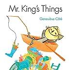 Mr. King's Things by Geneviève Côté