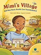 Mimi's Village: And How Basic Health Care…