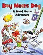 Boy Meets Dog: A Word Game Adventure by…