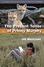 The Present Tense of Prinny Murphy by Jill…