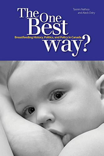 the-one-best-way-breastfeeding-history-politics-and-policy-in-canada-studies-in-childhood-and-family-in-canada