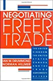 Drummond, Ian M.: Negotiating Freer Trade: The United Kingdom, the United States, Canada, and the Trade Agreements of 1938