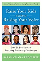 Raise Your Kids Without Raising Your Voice…