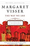 Visser, Margaret: The Way We Are