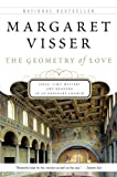 Visser, Margaret: Geometry of Love