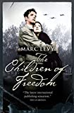 Levy, Marc: The Children of Freedom
