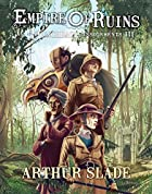 Empire Of Ruins by Arthur Slade