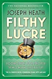 Joseph Heath: Filthy Lucre