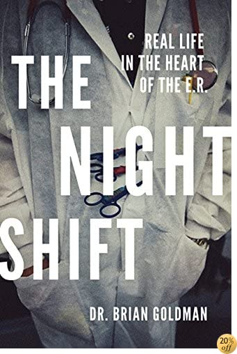 TThe Night Shift: Real Life In The Heart Of The Er