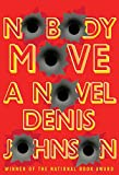Johnson, Denis: Nobody Move