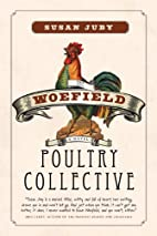 Woefield Poultry Collective by Susan Juby