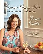 Dinner Chez Moi by Laura Calder