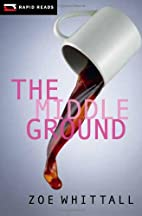 The Middle Ground by Zoe Whittall