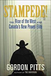 Stampede!: The Rise of the West and Canada's…