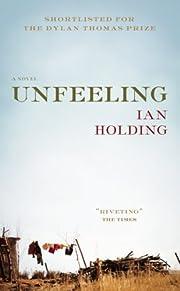 Unfeeling by Ian Holding