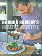Gordon Ramsay's Healthy Appetite by…