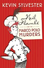 Neil Flambe and the Marco Polo Murders: The…