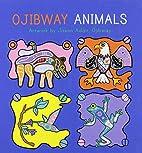 Ojibway Animals by Garfinkel Publications