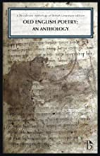 Old English Poetry: An Anthology: A…
