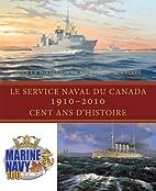 Le Service Naval du Canada, 1910-2010: Cent…