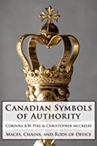 Canadian Symbols of Authority: Maces,…
