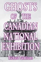 Ghosts of the Canadian National Exhibition…