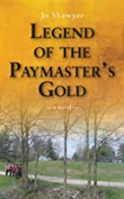 Legend of the Paymaster's Gold by Jo Shawyer