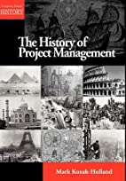 The History of Project Management by Mark…