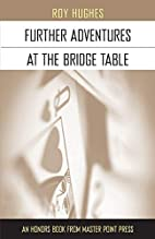 Further Adventures at the Bridge Table by…