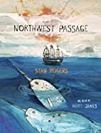 Northwest Passage by Stan Rogers