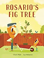 Rosario's Fig Tree by Charis Wahl