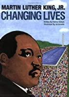 Martin Luther King, Jr. Changing Lives by…