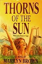 Thorns of the sun: A novel (Pioneer saga) by…