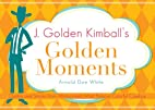 J. Golden Kimball's Golden Moments by Arnold…